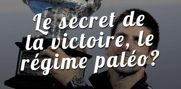 Le secret de la victoire, le régime Paléo ?