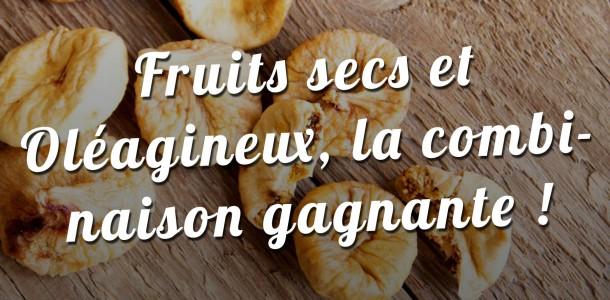 Fruits sec et Oléagineux, la combinaison gagnante !