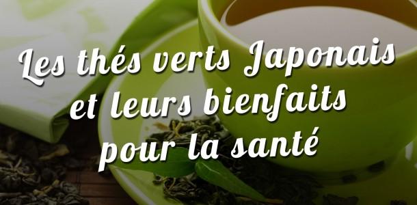 Les thés verts Japonais et leurs bienfaits pour la santé