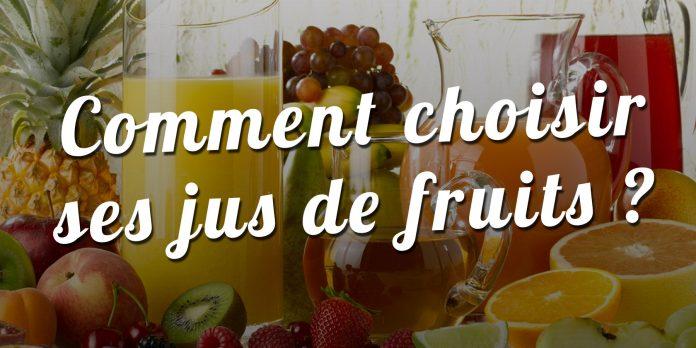 Comment choisir ses jus de fruits ?